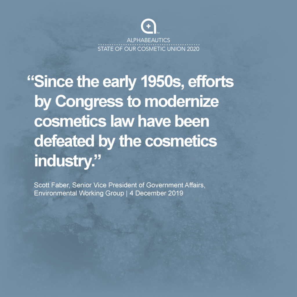 """""""Since the early 1950s, efforts by Congress to modernize cosmetics law have been defeated by the cosmetics industry."""" - Scott Faber, Senior Vice President of Government Affairs EWG"""
