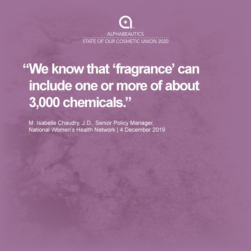 """""""We know that """"fragrance"""" can include one or more of about 3,000 chemicals."""" - M. Isabelle Chaudry, J.D., Senior Policy Manager, National Women's Health Network"""