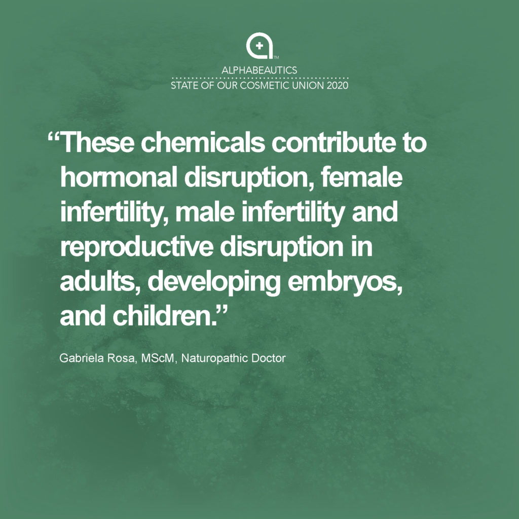 """""""These chemicals contribute to hormonal disruption, female infertility, male infertility and reproductive disruption in adults, developing embryos, and children."""" - Gabriela Rosa, MScM, Naturopathic Doctor"""
