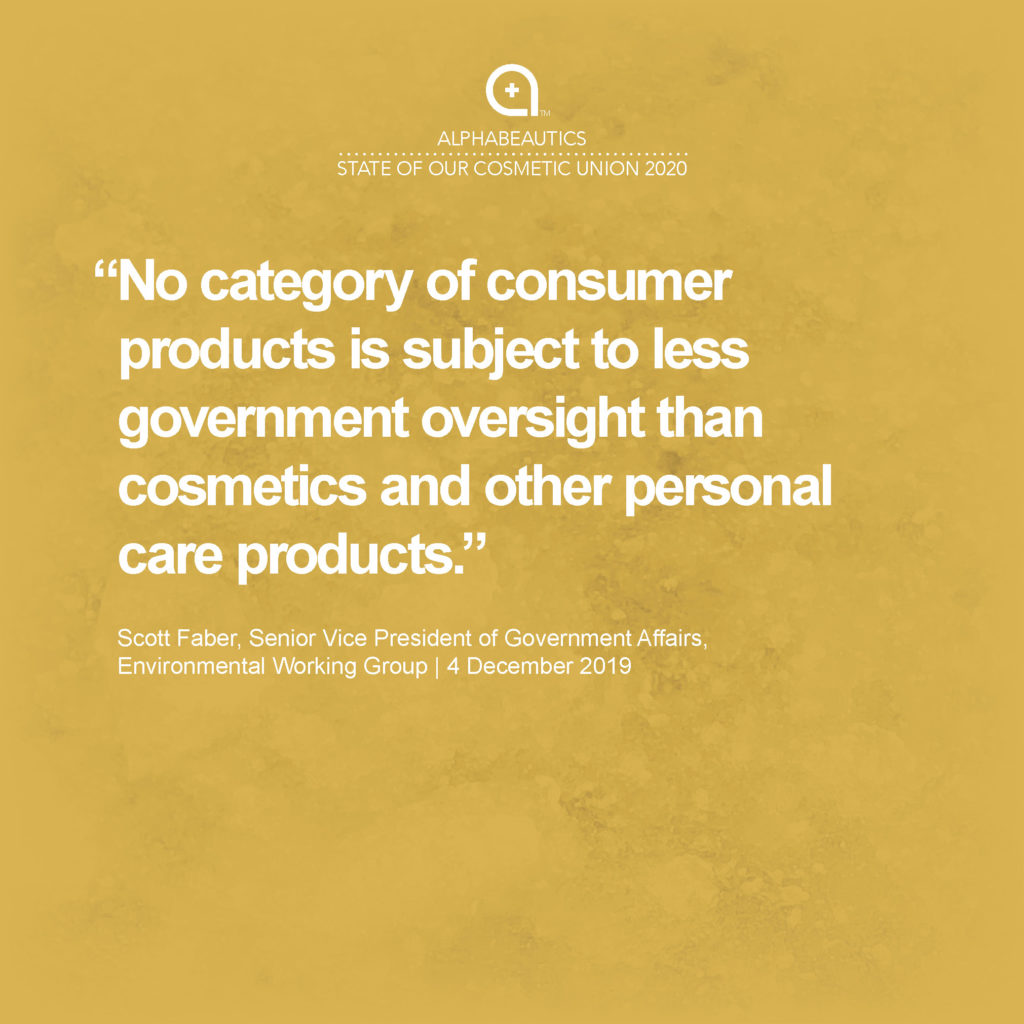 """""""No category of consumer products is subject to less government oversight than cosmetics and other personal care products."""" - Scott Faber, Senior Vice President, Government Affairs, EWG"""