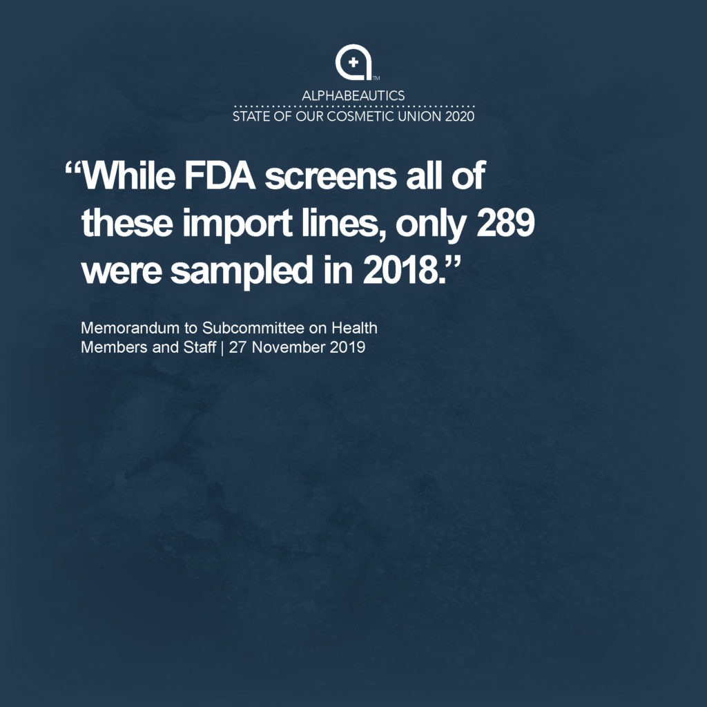 """""""While FDA screens all of these import lines, only 289 were sampled in 2018."""" - Memorandum to Subcommittee on Health Members and Staff, 27 November 2019"""