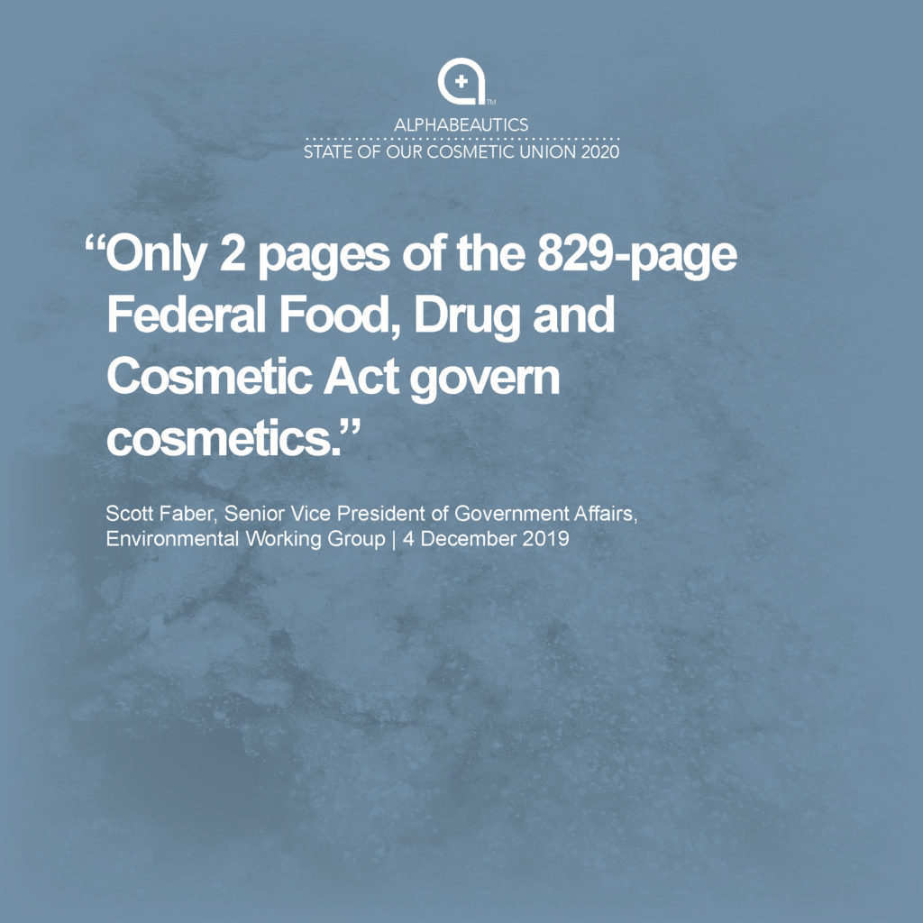 """""""Only 2 pages of the 829-page Federal Food, Drug and Cosmetics Act govern cosmetics."""" - Scott Faber, EWG"""